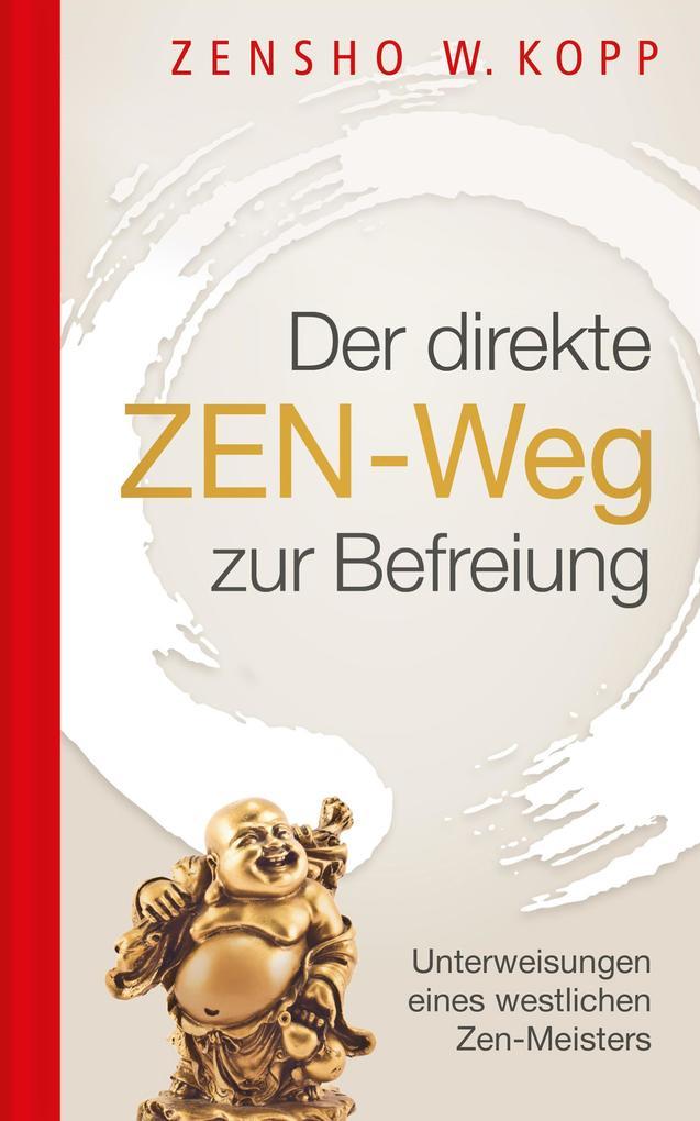 Der direkte ZEN-Weg zur Befreiung als eBook