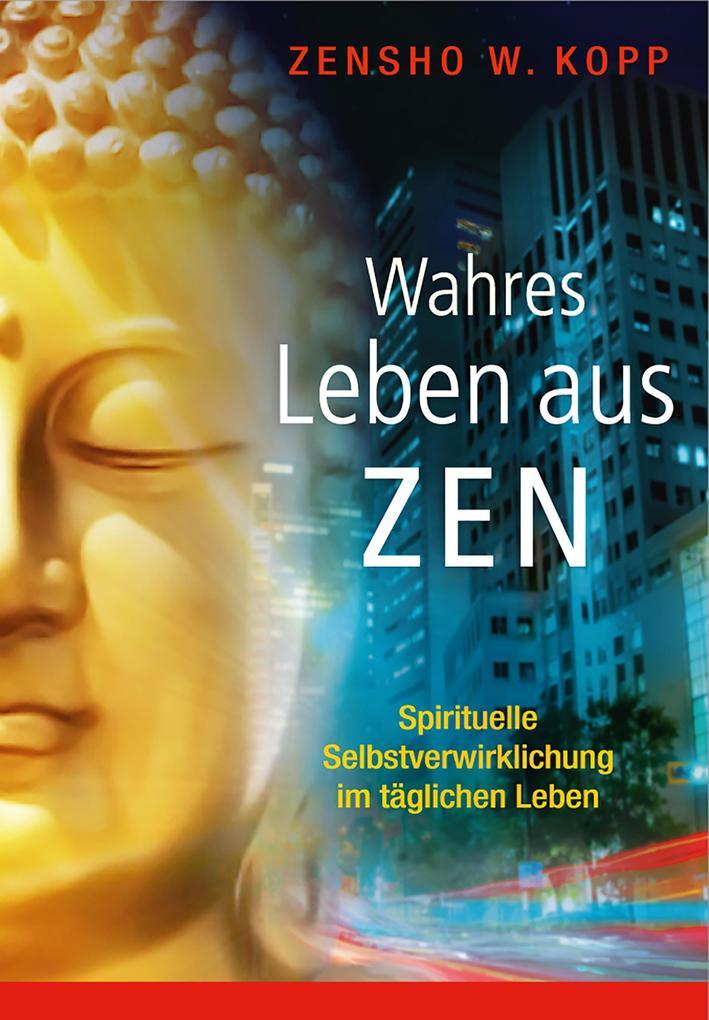 Wahres Leben aus Zen als eBook