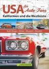 USA für Auto-Fans: Kalifornien und die Westküste