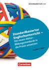 Standardbasierter Englischunterricht - Die neuen Abitur-Bildungsstandards in die Praxis umsetzen