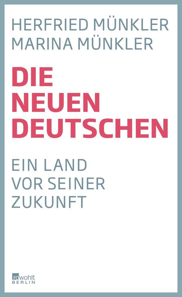 Die neuen Deutschen als Buch von Herfried Münkler