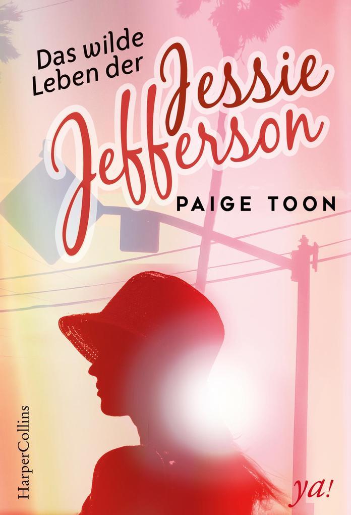 Das wilde Leben der Jessie Jefferson als eBook