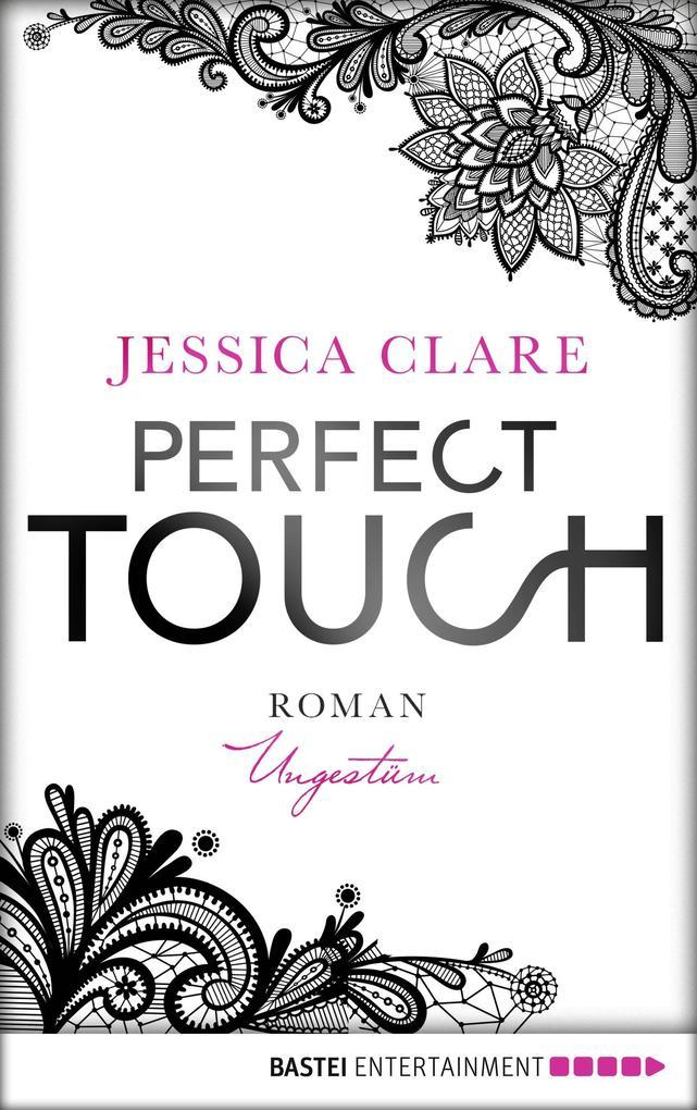 Perfect Touch - Ungestüm als eBook epub