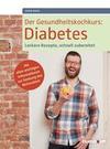 Der Gesundheitskochkurs: Diabetes