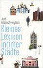Kleines Lexikon intimer Städte