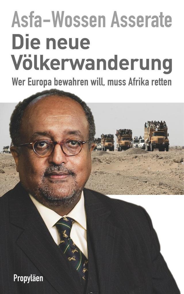 Die neue Völkerwanderung als Buch von Asfa-Wossen Asserate