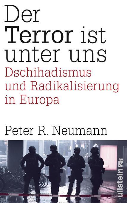 Der Terror ist unter uns als Buch von Peter R. Neumann
