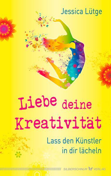 Liebe deine Kreativität als Buch