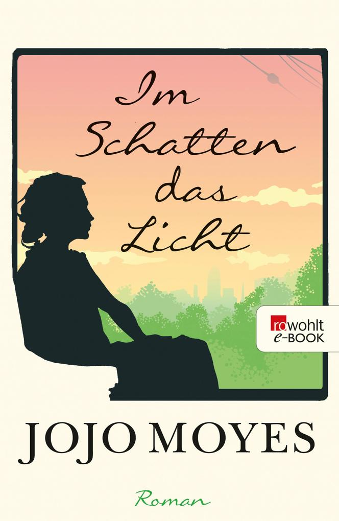 jojo moyes im schatten das licht ebook bei. Black Bedroom Furniture Sets. Home Design Ideas