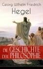 Die Geschichte der Philosophie (Gesamtausgabe - Band 1 bis 3)