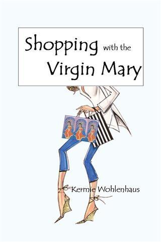 Shopping With the Virgin Mary als eBook von Ker...