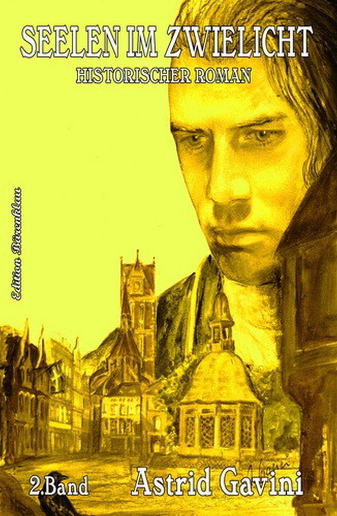 Seelen im Zwielicht: Historischer Roman als eBook