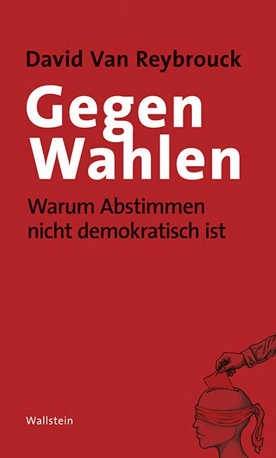 Gegen Wahlen als Buch von David van Reybrouck
