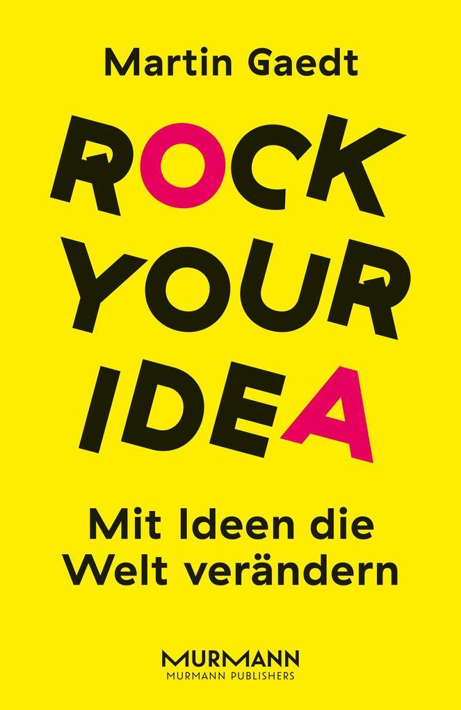 Rock your Idea. als Buch von Martin Gaedt