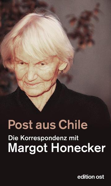 Post aus Chile als Buch von Margot Honecker, Frank Schumann