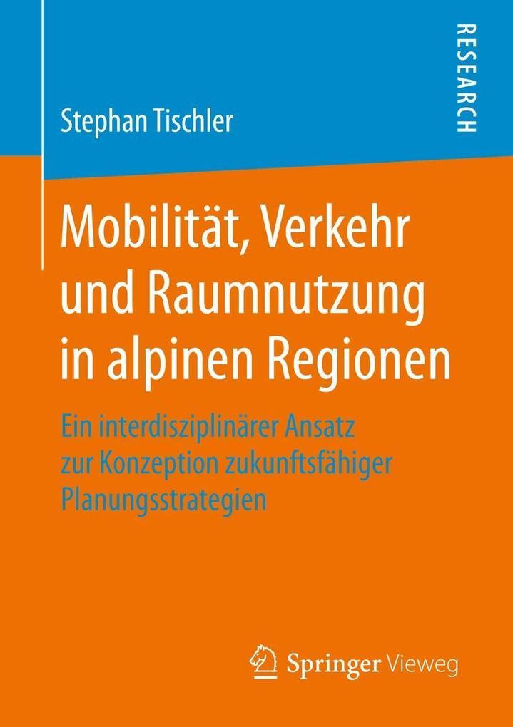 Mobilität, Verkehr und Raumnutzung in alpinen Regionen als eBook