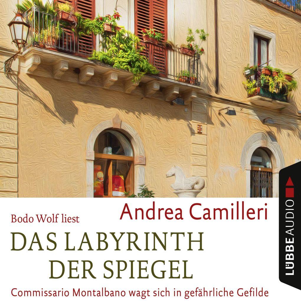 Das Labyrinth der Spiegel - Commissario Montalbano wagt sich in gefährliche Gefilde als Hörbuch Download