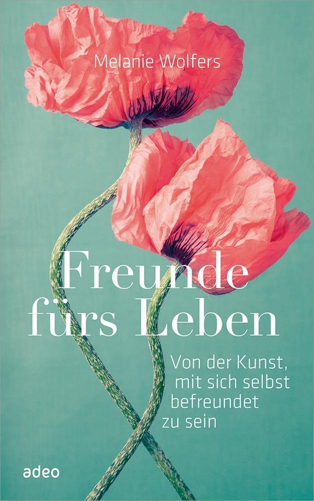 Freunde fürs Leben als Buch von Melanie Wolfers