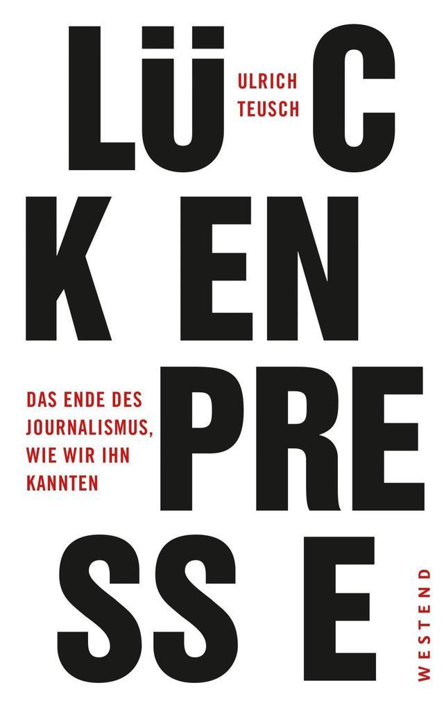 Lückenpresse als Buch von Ulrich Teusch