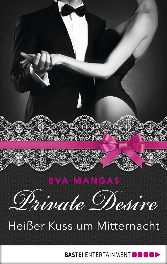 Private Desire - Heißer Kuss um Mitternacht als eBook