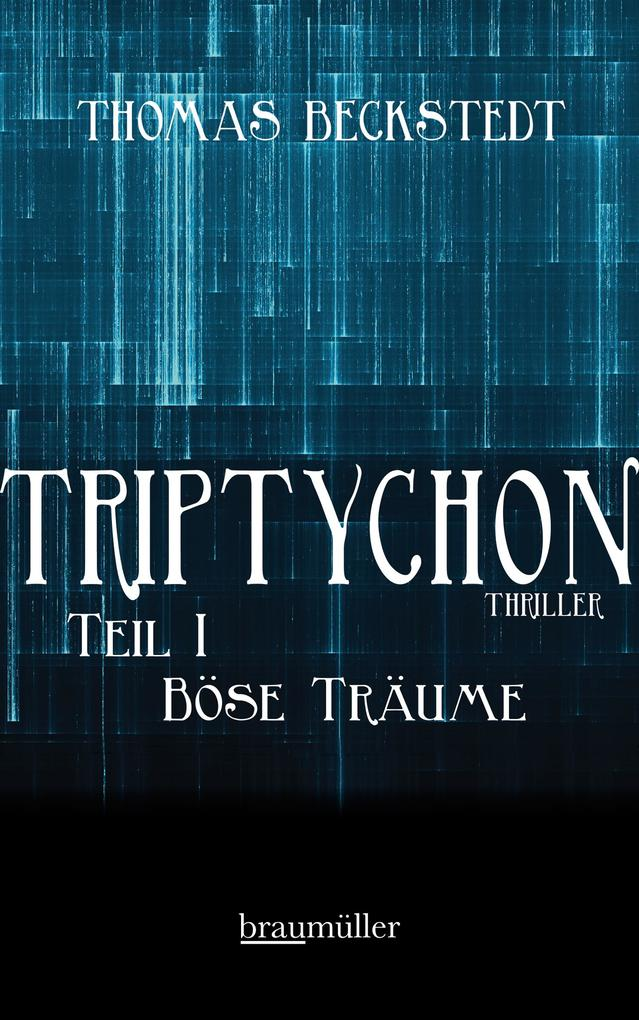 Triptychon Teil 1 - Böse Träume als eBook