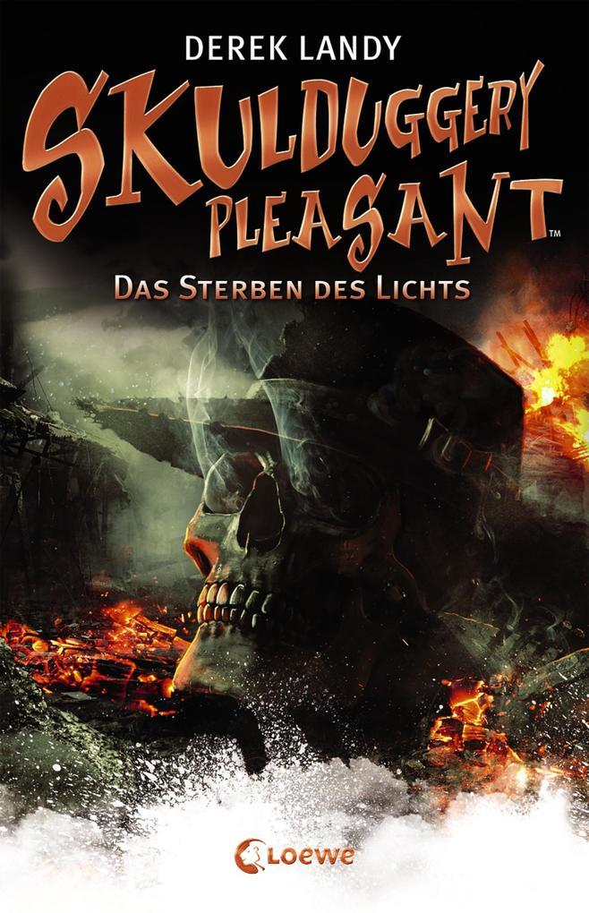 Skulduggery Pleasant 9 - Das Sterben des Lichts als eBook