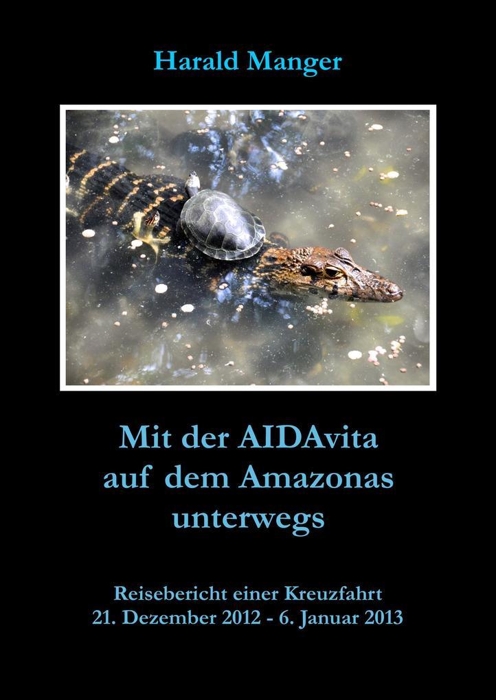 Mit der AIDAvita auf dem Amazonas unterwegs als eBook