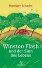 Winston Flash und der Sinn des Lebens