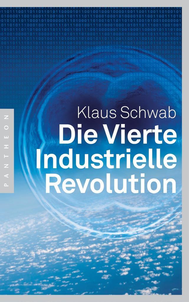 Die Vierte Industrielle Revolution als eBook epub
