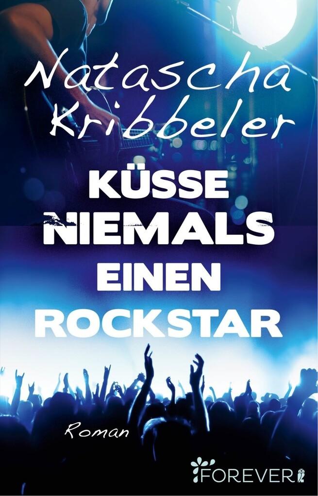 Küsse niemals einen Rockstar als eBook