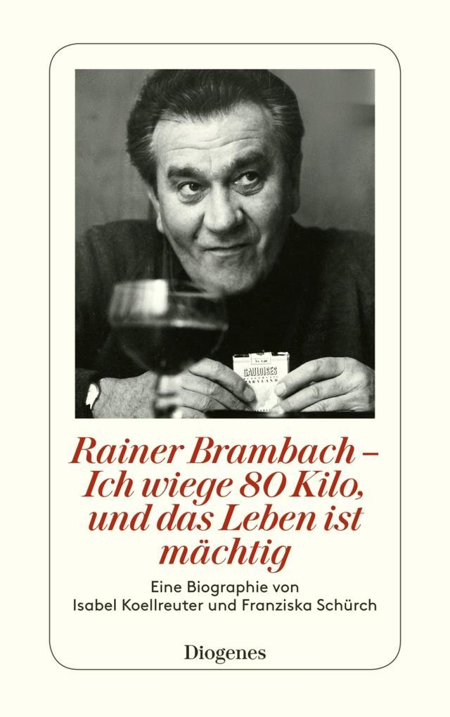 Rainer Brambach - Ich wiege 80 Kilo, und das Leben ist mächtig als eBook