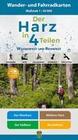 Der Harz in 4 Teilen. Wander- und Fahrradkartenset 1 : 30 000