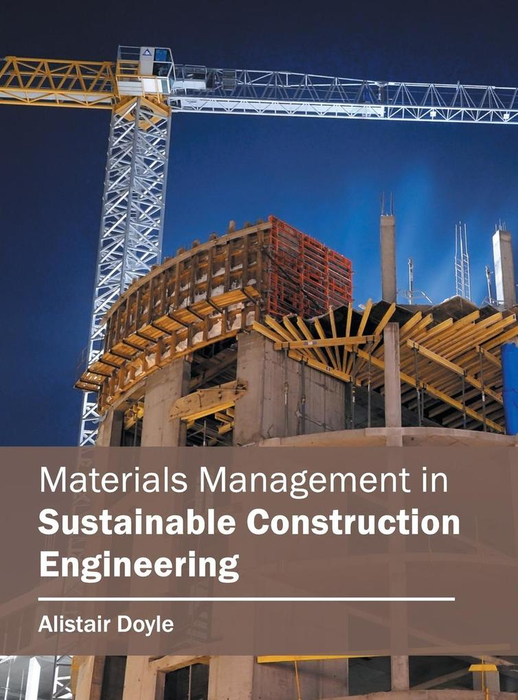 Materials Management in Sustainable Construction Engineering