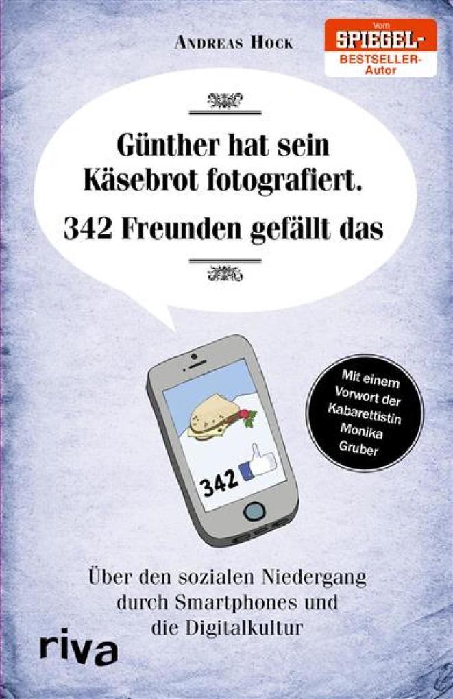 Günther hat sein Käsebrot fotografiert. 342 Freunden gefällt das. als eBook