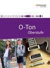 O-Ton. Schülerband. Arbeitsbuch für den Musikunterricht in der Oberstufe
