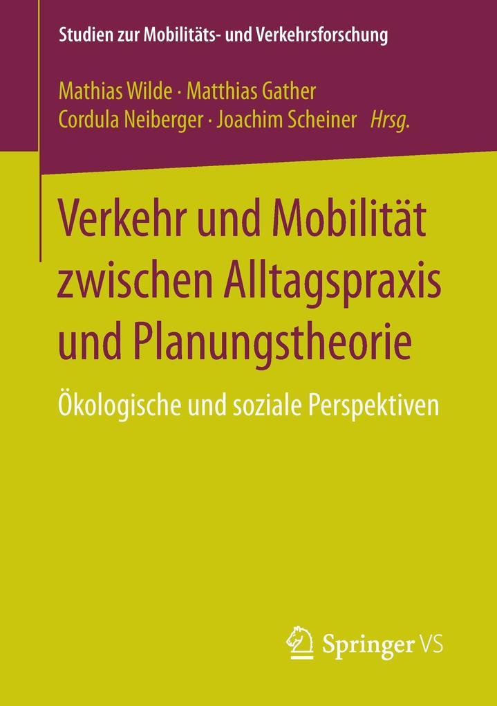 Verkehr und Mobilität zwischen Alltagspraxis und Planungstheorie als Buch