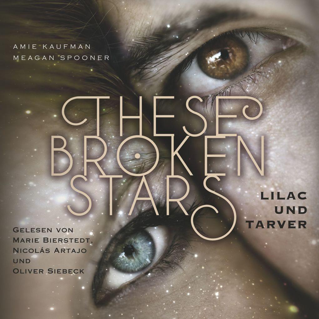 These Broken Stars. Lilac und Tarver als Hörbuch Download