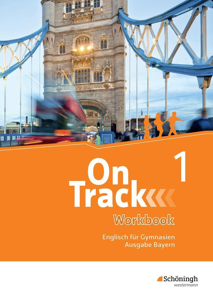 On Track 1. Workbook. Englisch für Gymnasien. Bayern als Buch