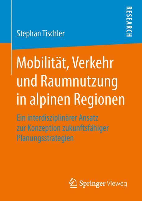 Mobilität, Verkehr und Raumnutzung in alpinen Regionen als Buch