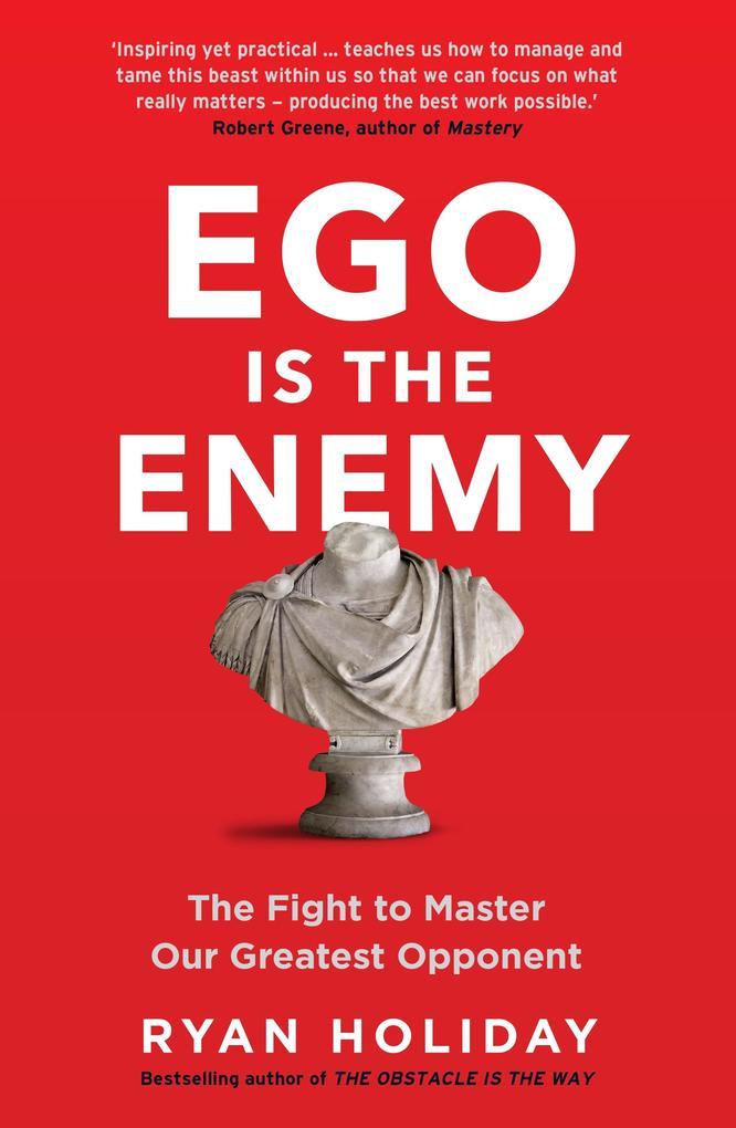 Ego is the Enemy als eBook von Ryan Holiday