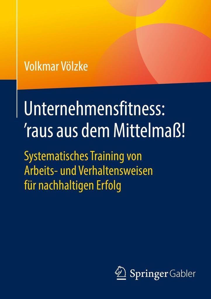 Unternehmensfitness: 'raus aus dem Mittelmaß! als eBook