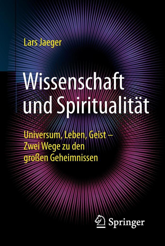 Wissenschaft und Spiritualität als Buch von Lars Jaeger