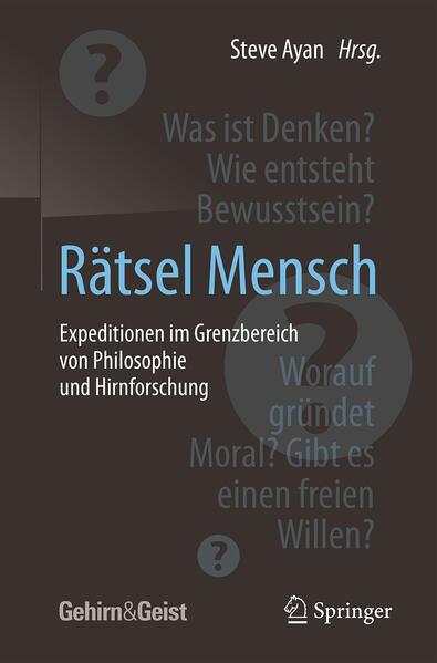 Rätsel Mensch - Expeditionen im Grenzbereich von Philosophie und Hirnforschung als Buch