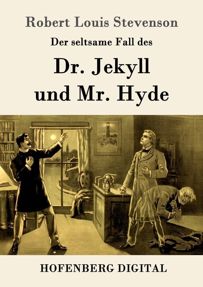Der seltsame Fall des Dr. Jekyll und Mr. Hyde als eBook
