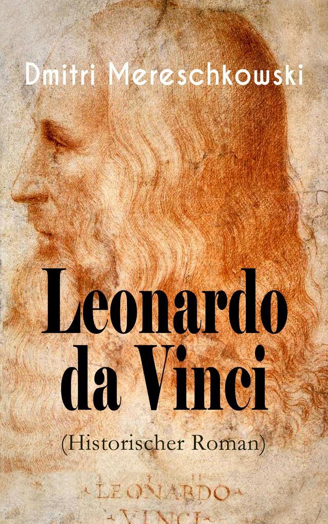 Leonardo da Vinci (Historischer Roman) als eBook epub