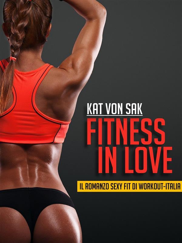 Fitness in Love als eBook von Kat Von Sak - Kat Von Sak