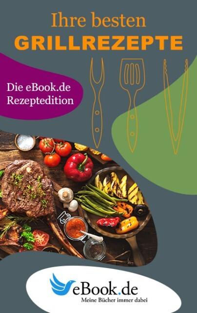 Ihre besten Grillrezepte als eBook