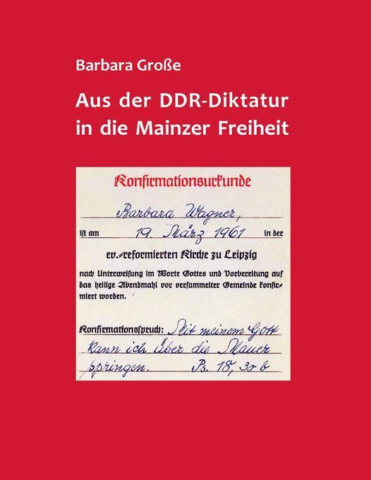 Aus der DDR-Diktatur in die Mainzer Freiheit als Buch