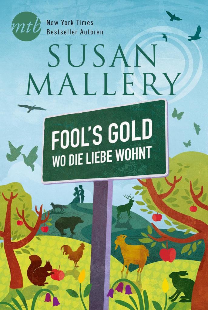 Fool`s Gold - Wo die Liebe wohnt als eBook