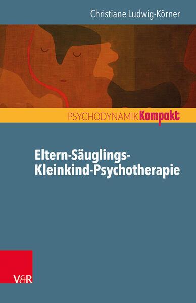 Eltern-Säuglings-Kleinkind-Psychotherapie als Buch (kartoniert)